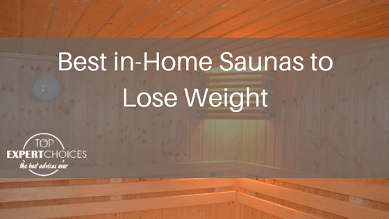 Best in-Home Saunas to Lose Weight