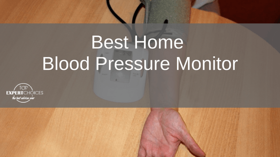Best Home Blood Pressure Monitor